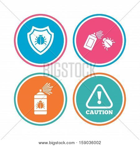 Bug disinfection icons. Caution attention and shield symbols. Insect fumigation spray sign. Colored circle buttons. Vector poster