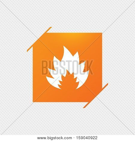 Fire flame sign icon. Heat symbol. Stop fire. Escape from fire. Orange square label on pattern. Vector