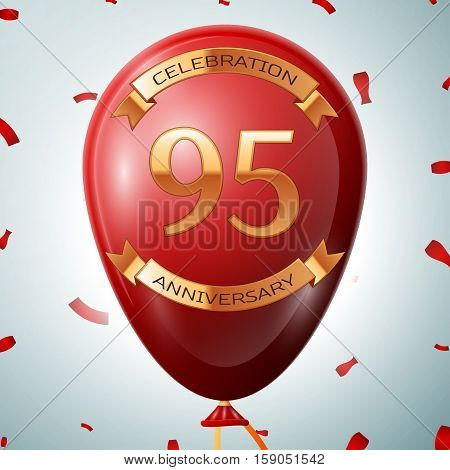 Red balloon with golden inscription ninety five years anniversary celebration and golden ribbons on grey background and confetti. Vector illustration
