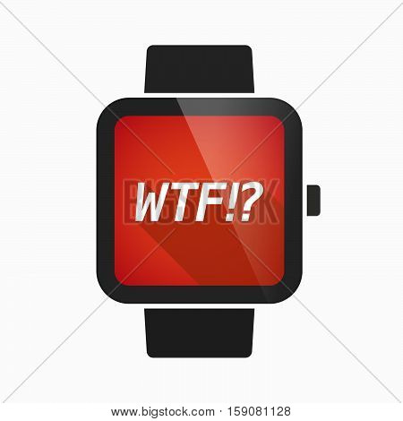 Isolated Smart Watch With    The Text Wtf!?