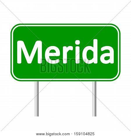 Merida road sign isolated on white background.