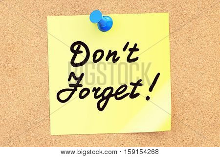 Don't Forget text on a sticky note pinned to a corkboard. 3D rendering