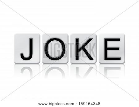 Joke Isolated Tiled Letters Concept And Theme
