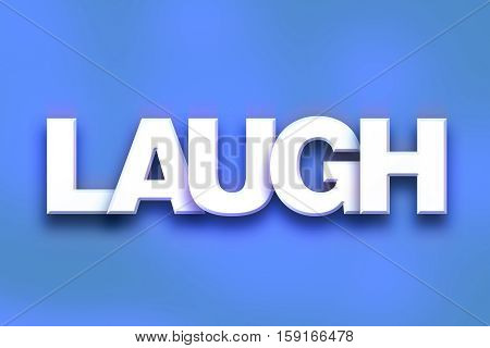 Laugh Concept Colorful Word Art