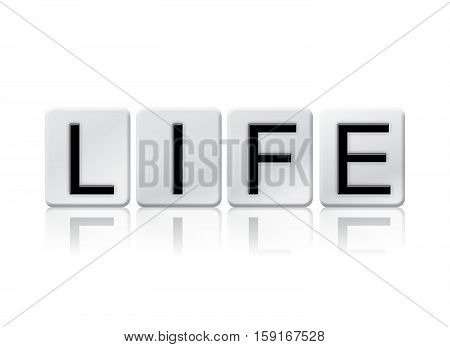 Life Isolated Tiled Letters Concept And Theme