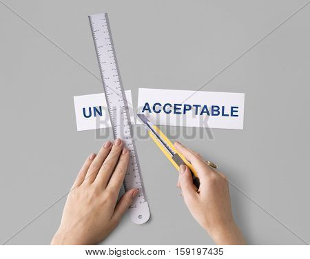 Unacceptable Unwelcome Hand Cut Word Split Concept