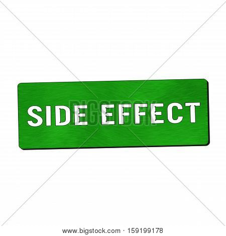 Side effect white wording on green wood background