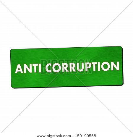 anti corruption white wording on green wood background
