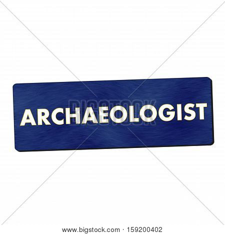 archaeologist white wording on blue wood background