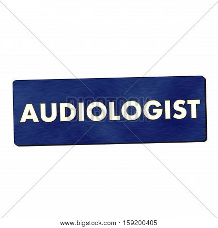 audiologist white wording on blue wood background
