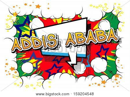 Addis Ababa - Comic book style text on comic book abstract background.