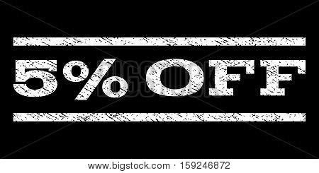 5 Percent Off watermark stamp. Text caption between horizontal parallel lines with grunge design style. Rubber seal white stamp with scratched texture. Vector ink imprint on a black background.