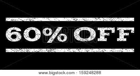 60 Percent Off watermark stamp. Text caption between horizontal parallel lines with grunge design style. Rubber seal white stamp with dirty texture. Vector ink imprint on a black background.