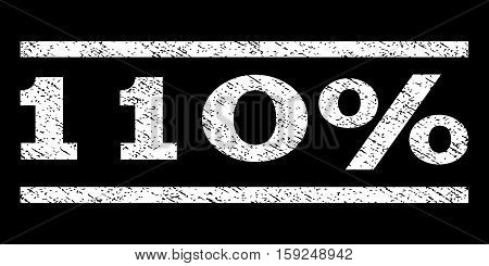 110 Percent watermark stamp. Text caption between horizontal parallel lines with grunge design style. Rubber seal white stamp with dirty texture. Vector ink imprint on a black background.