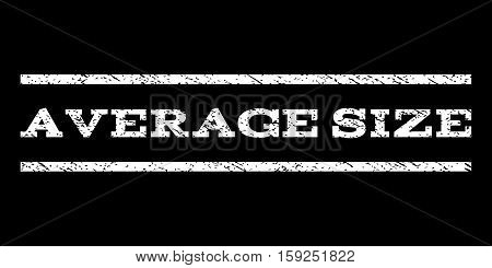 Average Size watermark stamp. Text tag between horizontal parallel lines with grunge design style. Rubber seal white stamp with dirty texture. Vector ink imprint on a black background.