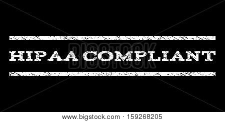Hipaa Compliant watermark stamp. Text caption between horizontal parallel lines with grunge design style. Rubber seal white stamp with scratched texture. Vector ink imprint on a black background.