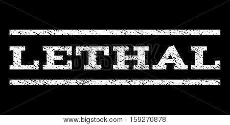 Lethal watermark stamp. Text tag between horizontal parallel lines with grunge design style. Rubber seal white stamp with unclean texture. Vector ink imprint on a black background.