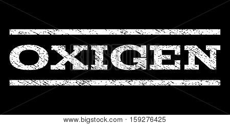 Oxigen watermark stamp. Text caption between horizontal parallel lines with grunge design style. Rubber seal white stamp with unclean texture. Vector ink imprint on a black background. poster