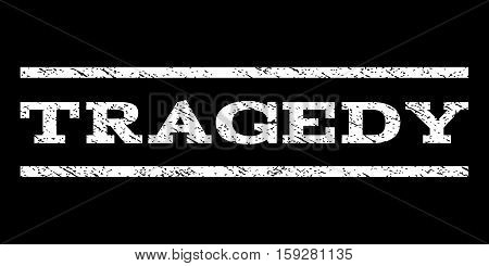 Tragedy watermark stamp. Text caption between horizontal parallel lines with grunge design style. Rubber seal white stamp with scratched texture. Vector ink imprint on a black background.