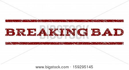 Breaking Bad watermark stamp. Text tag between horizontal parallel lines with grunge design style. Rubber seal dark red stamp with scratched texture. Vector ink imprint on a white background.