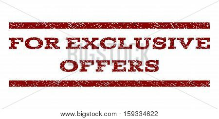 For Exclusive Offers watermark stamp. Text caption between horizontal parallel lines with grunge design style. Rubber seal dark red stamp with unclean texture.