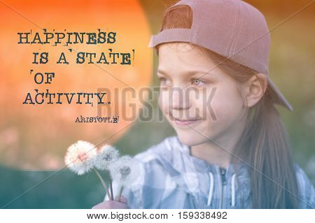 famous Ancient Greek philosopher Aristotle quote about happiness is is a state of activity printed over image of smiling girl with dandelions