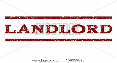 Landlord watermark stamp. Text caption between horizontal parallel lines with grunge design style. Rubber seal dark red stamp with unclean texture. Vector ink imprint on a white background.