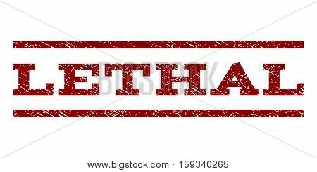 Lethal watermark stamp. Text tag between horizontal parallel lines with grunge design style. Rubber seal dark red stamp with dirty texture. Vector ink imprint on a white background.