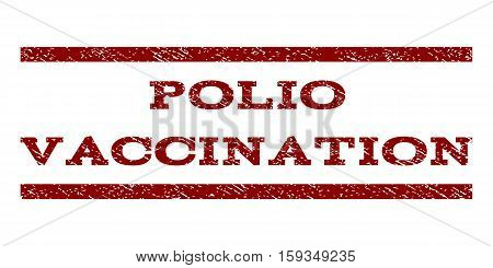 Polio Vaccination watermark stamp. Text tag between horizontal parallel lines with grunge design style. Rubber seal dark red stamp with dirty texture. Vector ink imprint on a white background.