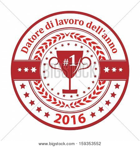 Employer of the year 2016 in Italian language: Datore di lavoro dell'anno 2016 - business elegant icon / ribbon award distinction for companies.