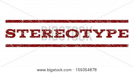 Stereotype watermark stamp. Text caption between horizontal parallel lines with grunge design style. Rubber seal dark red stamp with unclean texture. Vector ink imprint on a white background.