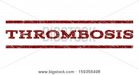 Thrombosis watermark stamp. Text tag between horizontal parallel lines with grunge design style. Rubber seal dark red stamp with unclean texture. Vector ink imprint on a white background.