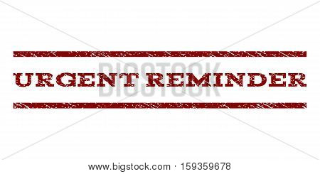 Urgent Reminder watermark stamp. Text tag between horizontal parallel lines with grunge design style. Rubber seal dark red stamp with dust texture. Vector ink imprint on a white background.