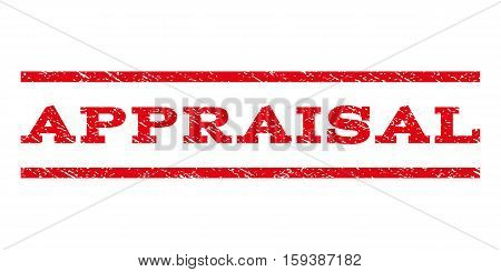 Appraisal watermark stamp. Text tag between horizontal parallel lines with grunge design style. Rubber seal red stamp with scratched texture. Vector ink imprint on a white background.