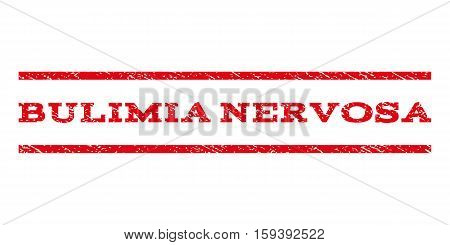 Bulimia Nervosa watermark stamp. Text caption between horizontal parallel lines with grunge design style. Rubber seal red stamp with dirty texture. Vector ink imprint on a white background.