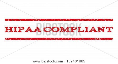 Hipaa Compliant watermark stamp. Text tag between horizontal parallel lines with grunge design style. Rubber seal red stamp with unclean texture. Vector ink imprint on a white background.