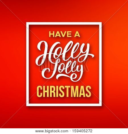 Have a Holly Jolly Christmas phrase in white frame on red background. Vector card design for Xmas season greetings.