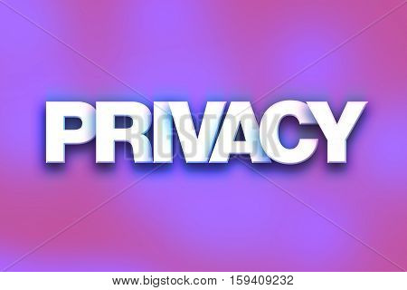 Privacy Concept Colorful Word Art