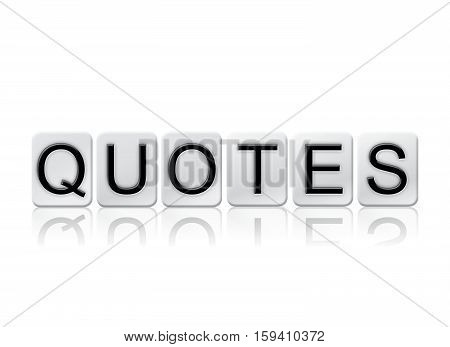 Quotes Isolated Tiled Letters Concept And Theme