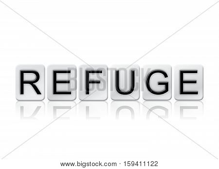 Refuge Isolated Tiled Letters Concept And Theme