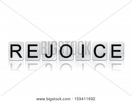 Rejoice Isolated Tiled Letters Concept And Theme