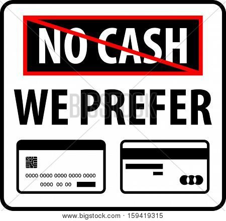 No Cash We Prefer Plastic Money Vector Illustration