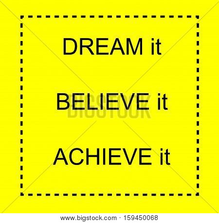 Inspirational motivational quotes over yellow background vector illustration: dream believe and achieve