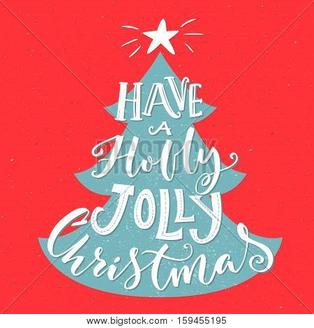 Have a Holly Jolly Christmas. Vintage greeting card with typography and Christmas tree. Red and blue colors. Vector template