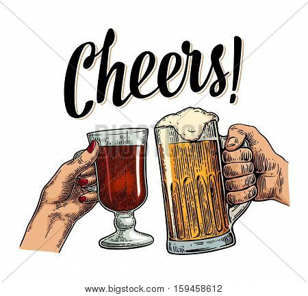 Female and male hands holding and clinking with two glasses beer and mulled wine. Cheers toast lettering. Vintage vector color engraving illustration for web poster invitation to beer party. Isolated on white background.