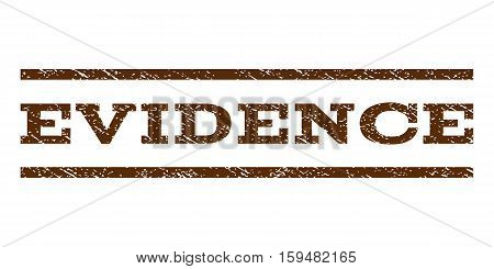 Evidence watermark stamp. Text caption between horizontal parallel lines with grunge design style. Rubber seal brown stamp with dirty texture. Vector ink imprint on a white background.