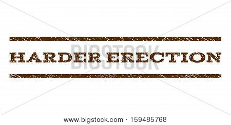 Harder Erection watermark stamp. Text caption between horizontal parallel lines with grunge design style. Rubber seal brown stamp with dirty texture. Vector ink imprint on a white background.