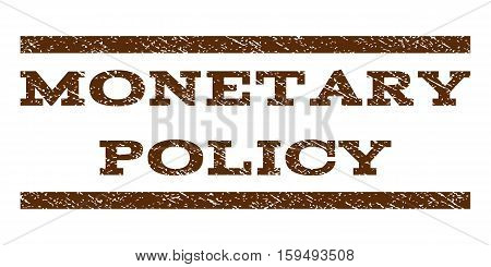 Monetary Policy watermark stamp. Text caption between horizontal parallel lines with grunge design style. Rubber seal brown stamp with dust texture. Vector ink imprint on a white background.