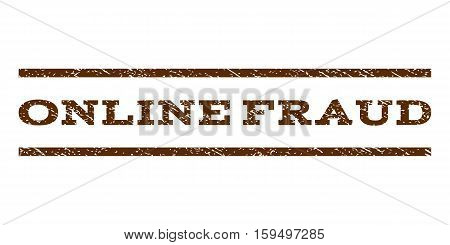 Online Fraud watermark stamp. Text tag between horizontal parallel lines with grunge design style. Rubber seal brown stamp with dirty texture. Vector ink imprint on a white background.