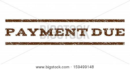 Payment Due watermark stamp. Text caption between horizontal parallel lines with grunge design style. Rubber seal brown stamp with dirty texture. Vector ink imprint on a white background.